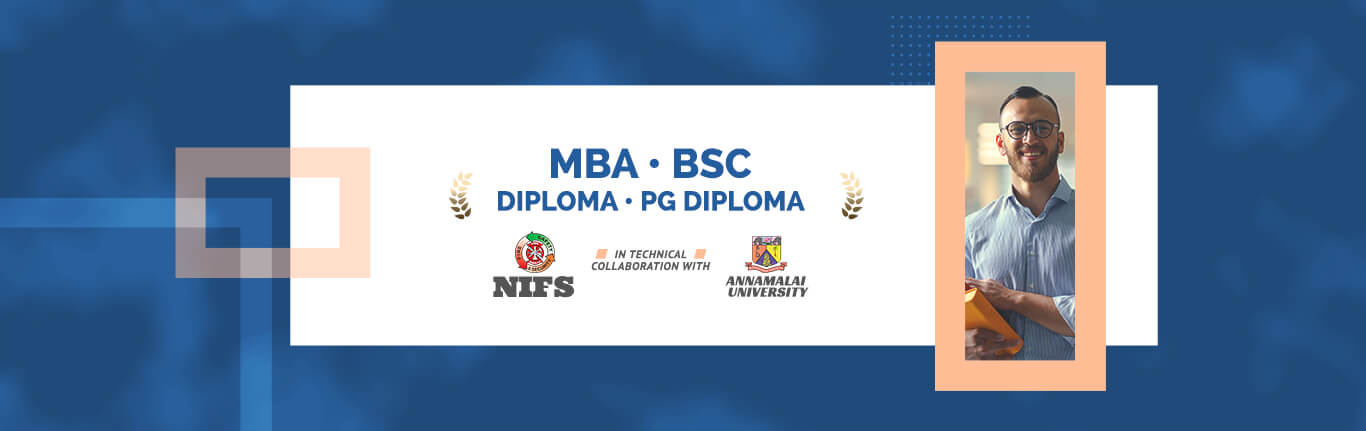 HSEI Authorised Training Academy - NIFS in Technical Colloboration with Annamalai University - MBA, BSc, Diploma, PG Diploma