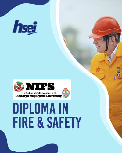 NIFS in technical collaboration with Acharya Nagarjuna University - Diploma in Fire & Safety